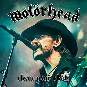 Motorhead: Clean Your Clock (UDR Music, 2016).