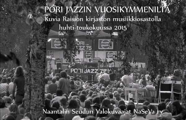 Valokuvanäyttely Raision kirjastossa huhti-toukokuussa 2015: Pori Jazzin vuosikymmeniltä.