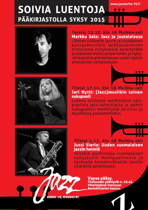 Soivat luennot jatkuvat Joensuun pääkirjastossa syksyllä 2015. Jazzin ääreen kokoonnutaan kirjaston Muikku-salissa.