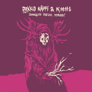 Pekko Käppi & K:H:H:L: Sanguis meus, Mama!