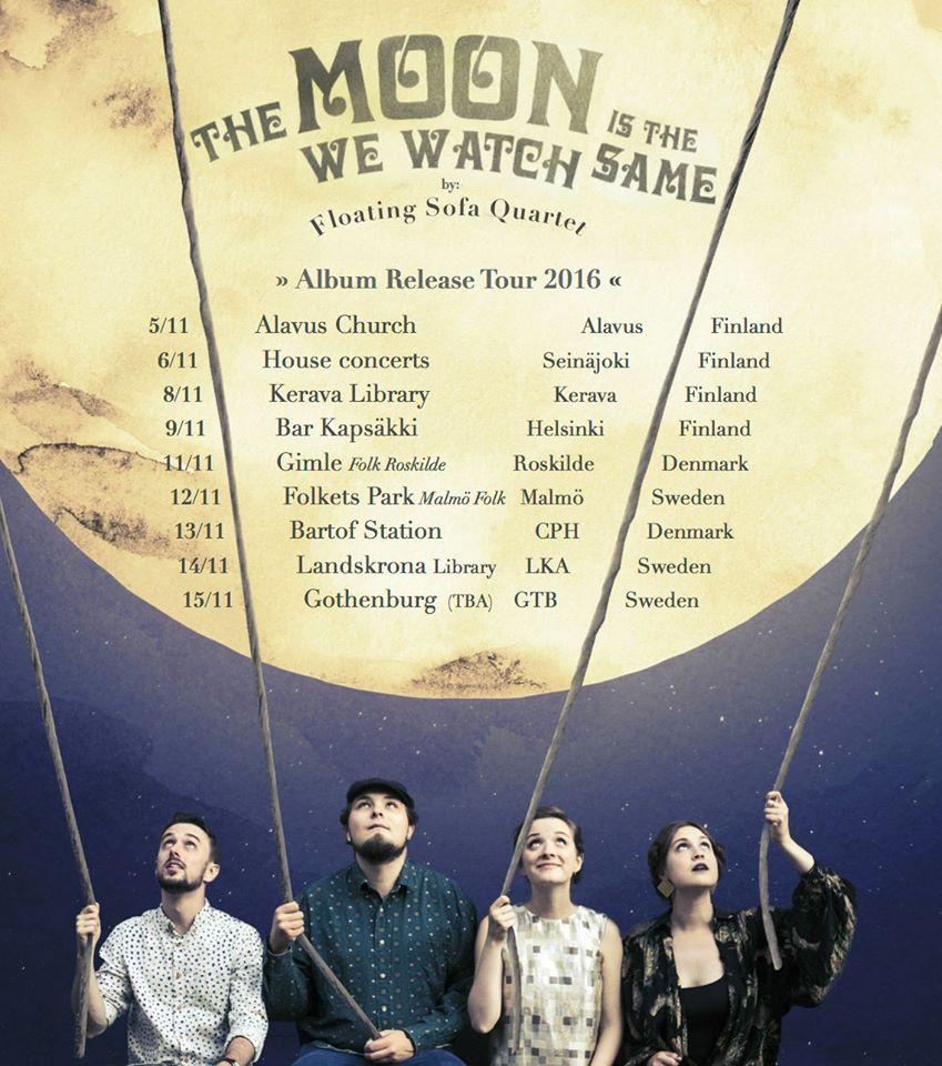 Floating Sofa Quartetin levynjulkaisukiertue on käynnissä marraskuussa 2016. Syksyllä debyyttialbuminsa julkaissut yhtye kiertää alkutalvesta Suomessa, Ruotsissa ja Tanskassa.