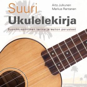 Aviador Kustannus on julkaissut Arto Julkusen ja Markus Rantasen kirjoittaman Suuren ukulelekirjan.