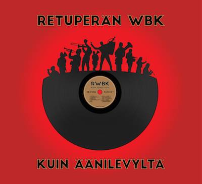 Retuperän WBK: Kuin äänilevyltä (2016).